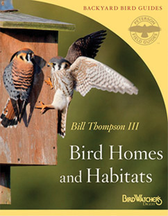 Bird Homes and Habitats by Bill Thompson, III